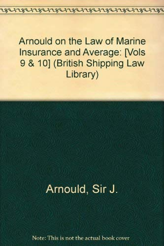 9780420445001: Arnould's Law of Marine Insurance and Average. Volumes 1 and 2 [two volume set] (British Shipping Laws) (Vols 9 & 10)