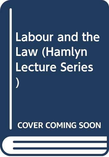 9780420452108: Labour and the Law (Hamlyn Lecture Series)
