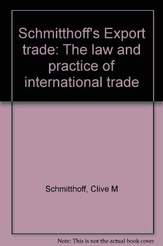 9780420454102: Schmitthoff's Export Trade: The Law and Practice of International Trade