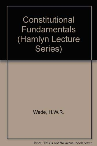 9780420459008: Constitutional Fundamentals (Hamlyn Lecture Series)