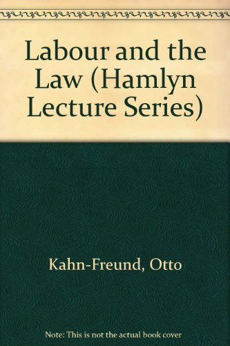 9780420462305: Kahn-Freund's Labour and the law (Hamlyn lecture series)