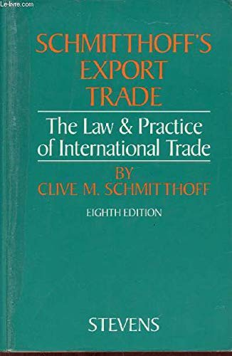 Schmitthoff's Export Trade: The Law and Practice of International Trade: Schmitthoff, Clive M....