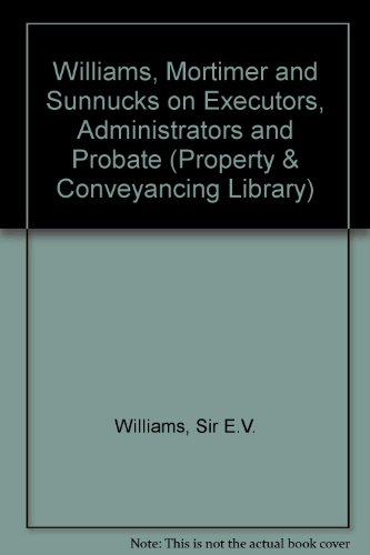 9780420485304: Williams, Mortimer and Sunnucks on Executors, Administrators and Probate (Property & Conveyancing Library)