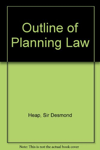 An Outline of Planning Law.: Heap, Desmond