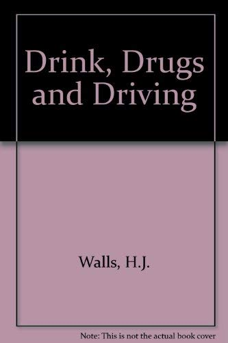 Drink, Drugs and Driving.: Walls, H J ; Brownlie, A R