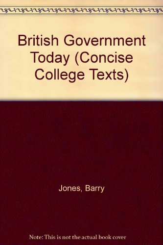 9780421169500: British Government Today (Concise College Texts)