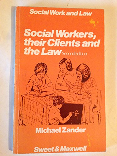 9780421222007: Social Workers, Their Clients and the Law (Social work and law)