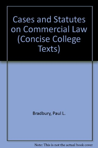 CASES AND STATUTES ON COMMERCIAL LAW (CONCISE COLL. TEXTS)