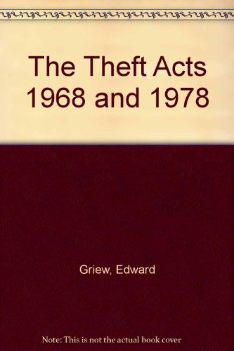 The Theft Acts 1968 and 1978: Edward Griew