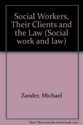 9780421279308: Social Workers, Their Clients and the Law (Social work and law)