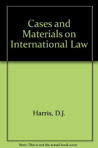 Cases and Materials on International Law: D.J. Harris