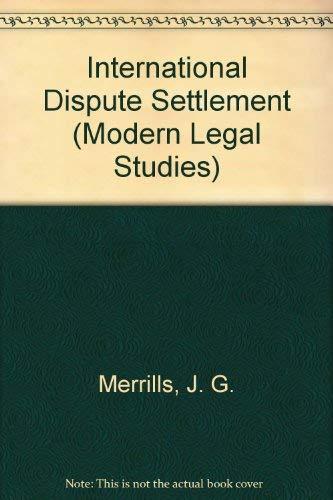 9780421303805: International Dispute Settlement (Modern Legal Studies)