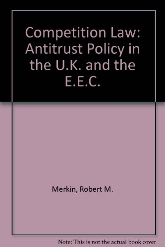 Competition Law: Antitrust Policy in the U.K. and the EEC: Merkin, Robert; Williams, Karen