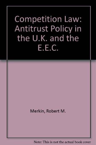 Competition Law: Antitrust Policy in the U.K. and the EEC: Merkin, Robert; Williams, Karen