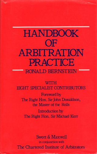 Handbook of Arbitration Practice: With 8 specialist contributors. Foreword by the Right Hon. Sir ...