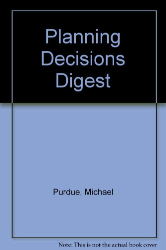 Planning Decisions Digest: Purdue, Michael; Fraser, Vincent