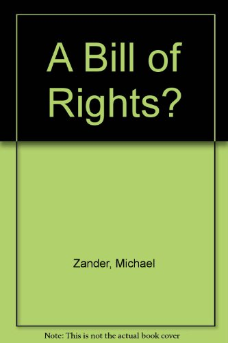 A Bill of Rights? Third Edition.: Zander, Michael