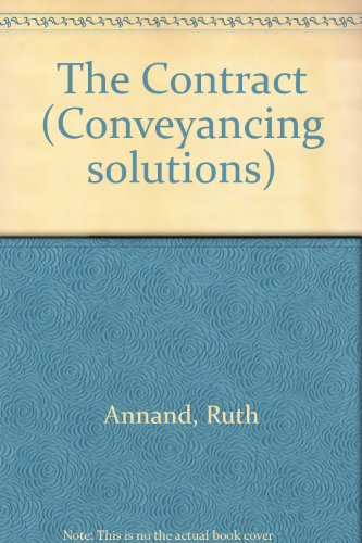 The Contract (Conveyancing solutions): Annand, Ruth, Whish,