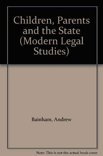 9780421363205: Children, Parents and the State (Modern Legal Studies)