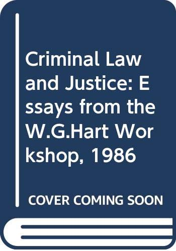 9780421377707: Criminal Law and Justice: Essays from the W.G.Hart Workshop, 1986