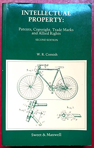9780421379800: Intellectual Property: Patents, Copyright, Trade Marks and Allied Rights