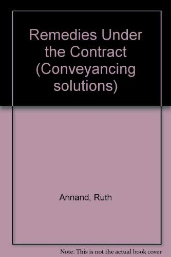 Remedies under the contract (Conveyancing solutions): Annand, Ruth