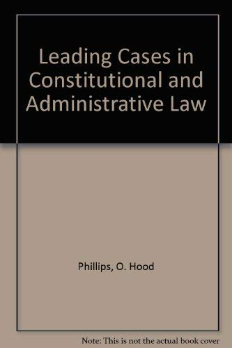 O. Hood Phillips' Leading cases in constitutional and administrative law (9780421406001) by Phillips, Owen Hood