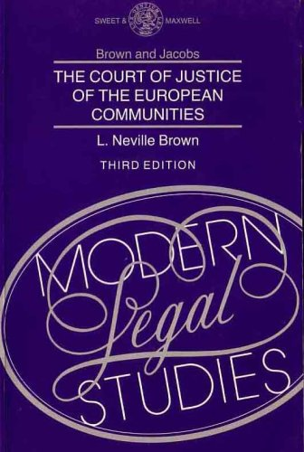 The Court of Justice of the European Communities: Third Edition: Brown, Lionel Neville; Jacobs, ...