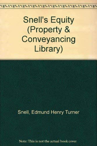 Snell's Equity (Property & Conveyancing Library): Snell, Edmund Henry