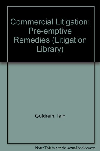 9780421443600: Commercial Litigation: Pre-emptive Remedies (Litigation Library)