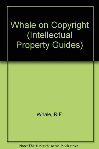 9780421452107: Whale on Copyright (Intellectual Property Guides)