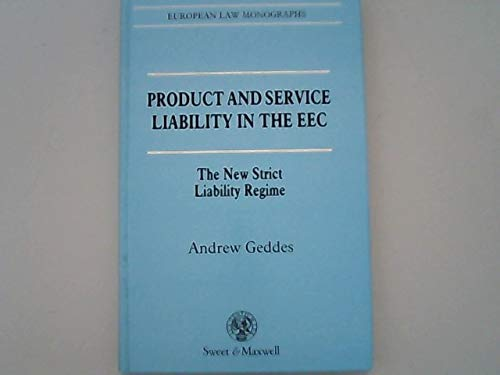 9780421462403: Product and Service Liability in the EEC: The New Strict Liability Regime (European Law Monograph)