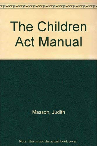 9780421469808: The Children Act Manual