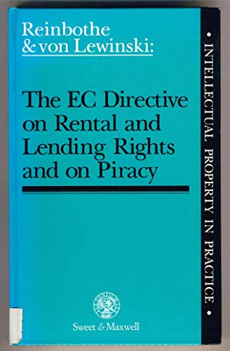 9780421493902: The Ec Directive on Rental and Lending Rights and on Piracy (Intellectual Property in Practice)