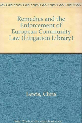 9780421494404: Remedies and the Enforcement of European Community Law (Litigation Library)