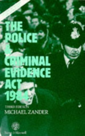 The Police and Criminal Evidence Act 1984: Zander, Michael