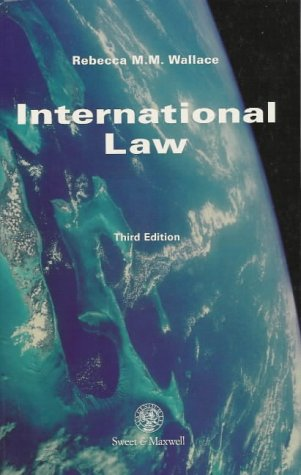 International law : a student introduction. Third edition.: Wallace, Rebecca M.M.