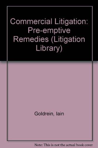 9780421536609: Commercial Litigation: Pre-emptive Remedies (Litigation Library)