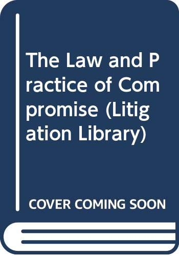9780421536708: The Law and Practice of Compromise (Litigation Library)