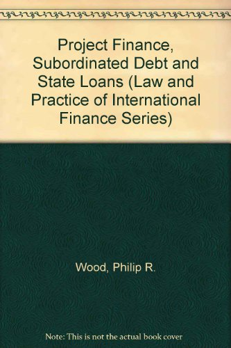 9780421543003: Project Finance, Subordinated Debt and State Loans (Law and Practice of International Finance Series)