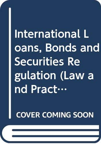 9780421543102: International Loans, Bonds and Securities Regulation (Law and Practice of International Finance Series)