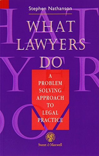 9780421548909: What Lawyers Do - A Problem Solving Approach to Legal Practice (Legal skills)