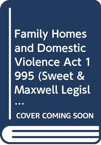 9780421551008: Family Homes and Domestic Violence Act 1995 (Sweet & Maxwell Legislation Handbook)