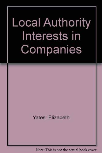 Local Authority Interests in Companies (0421562501) by Elizabeth Yates