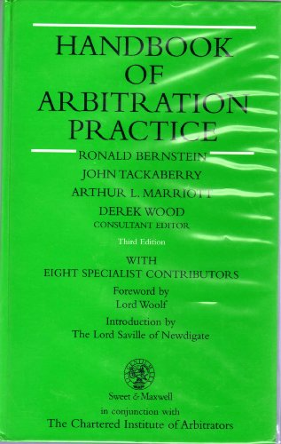 Handbook of Arbitration Practice (0421565403) by Ronald Bernstein; John Tackberry; Arthur Marriott