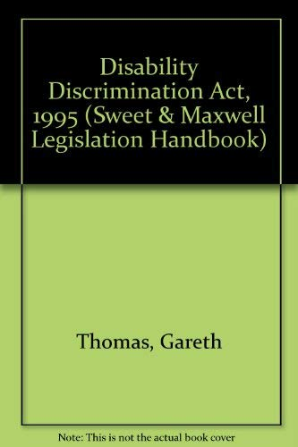 9780421578807: Disability Discrimination Act, 1995 (Sweet & Maxwell Legislation Handbook)