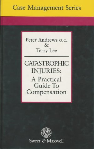 9780421583405: Catastrophic Injuries: Practical Guide to Compensation (Case Management Series)