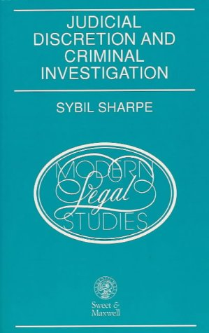Judicial Discretion and Criminal Investigation (Modern Legal: Sharpe, Sybil