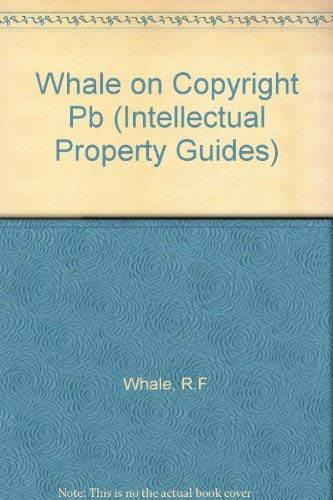 9780421593800: Whale on Copyright (Intellectual Property Guides)