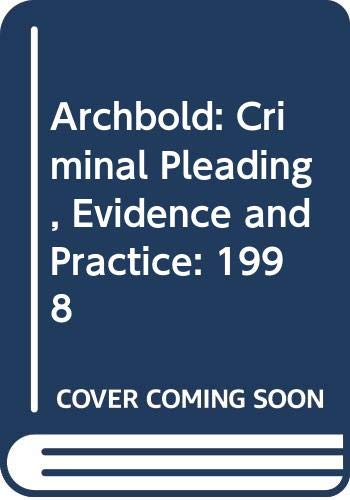 9780421607200: Archbold: Criminal Pleading, Evidence and Practice: 1998